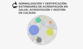 NORMALIZACIÓN Y CERTIFICACIÓN: