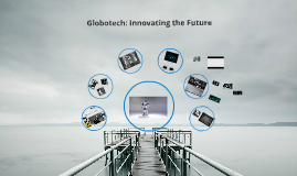 Globotech: The innovative future