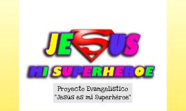 Cristo es mi Superhéroe