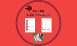 TALLER D'ESTAMPACIÓ