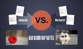 BAD BLOOD RAP BATTLE!!!