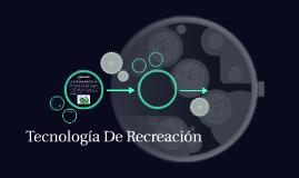 Tecnologia De Recreacion