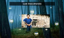 Copy of LOS TOLUPANES