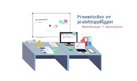Presention av projektupplägget