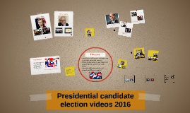 Presidential candidate election videos 2016