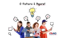 """""""O Futuro é Agora"""""""