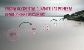 EUROPA OCCIDENTAL DURANTE LAS PRIMERAS REVOLUCIONES BURGUESA