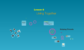 Copy of Grade 2 - Lesson 8: Living Together