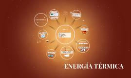 Copy of ENERGÍA TERMICA