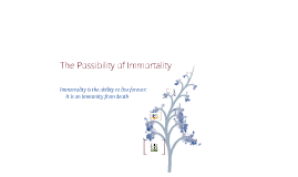 Possibility of Immortality