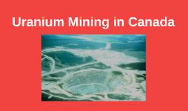 Uranium Mining in Canada
