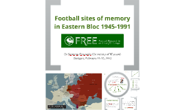 Football sites of memory in Eastern Bloc 1945-1991