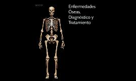 Copy of Enfermedades Óseas, Diagnostico y Tratamiento
