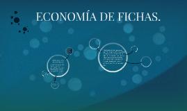 Copy of ECONOMIA DE FICHAS.