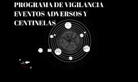 PROGRAMA DE VIGILANCIA EVENTOS ADVERSOS Y CENTINELAS