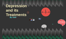 Depression and its Treatments