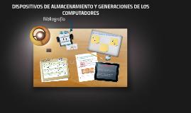 DISPOSITIVOS DE ALMACENAMIENTO Y GENERACIONES DE DE LOS COMP