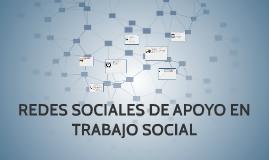REDES SOCIALES DE APOYO EN TRABAJO SOCIAL