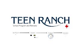 Teen Ranch - School Program Prezi 2