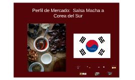 Perfil de Mercado:  Salsa Macha a Corea del Sur