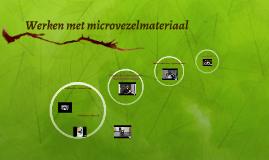 Werken met microvezelmateriaal