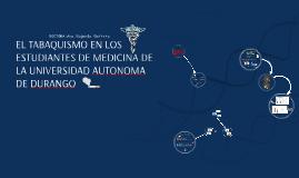 EL TABAQUISMO EN LOS ESTUDIANTES DE MEDICINA DE LA UNIVERSID