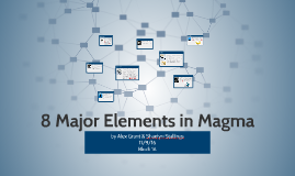 8 Major Elements in Magma