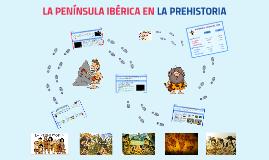 LA PREHISTORIA EN LA PENÍNSULA IBÉRICA