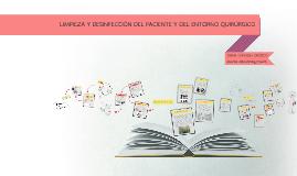 Copy of LIMPIEZA Y DESINFECCION DEL PACIENTE Y DEL ENTORNO QUIRÚRGIC
