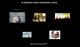 PLANEDOS PARA AGRADAR A DIOS