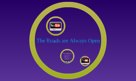 The Roads are Always Open