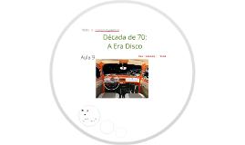 MODA E COMPORTAMENTO_ Aula 9_Anos 70: A Era Disco
