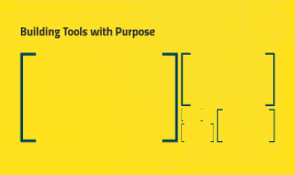 Tools with Purpose