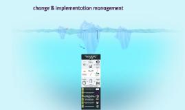 transition - change & implementation management