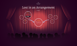 Lost in an Arrangement
