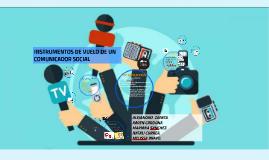 INSTRUMENTOS DE VUELO DE UN COMUNICADOR SOCIAL