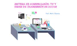 Copy of SISTEMA DE COMUNICACIÓN: TV Y REDES DE TRANSMISION DE DATOS