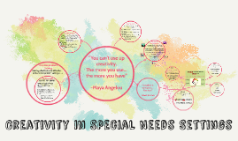 Creativity in Special Needs Settings
