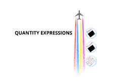 QUANTITY EXPRESSIONS (B10)