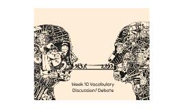 Week 10 Vocabulary Debate