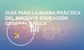 GUÍA PARA LA BUENA PRÁCTICA DEL DOCENTE EDUCACIÓN GENERAL BÁ