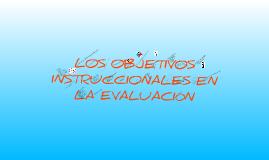 Copy of Copy of LOS OBJETIVOS INSTRUCCIONALES EN LA EVALUACIÓN