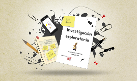 Copy of INVESTIGACIÓN EXPLORATORIA