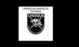 Copy of OPERAÇÃO DE CONTROLE DE DISTÚRBIO