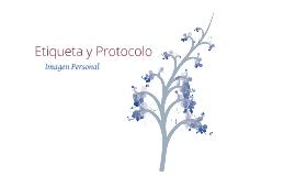 Copy of Etiqueta y Protocolo. Imagen personal