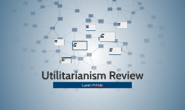 Utilitarianism Review