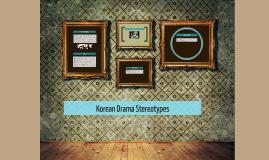 Copy of Korean Drama Stereotypes