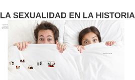 LA SEXUALIDAD EN LA HISTORIA
