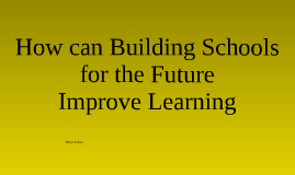 How can Building Schools for the Future Improve Learning?