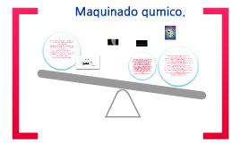 Maquinado Quimico